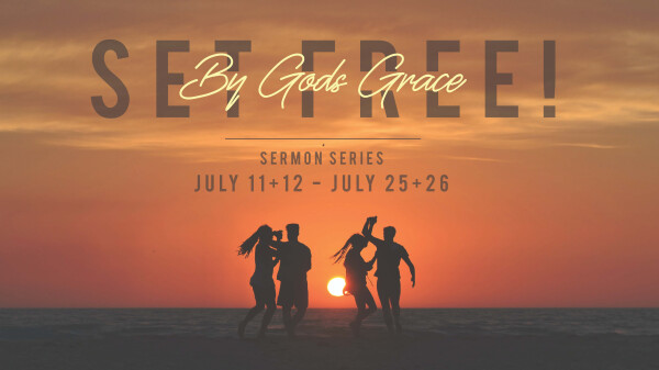Series: Set Free by God's Grace
